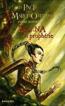 Le Pacte des Marchombres, Tome 3 : Ellana, la Prophétie