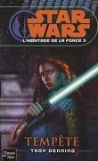 Star Wars - L'héritage de la Force, Tome 3 : Tempête