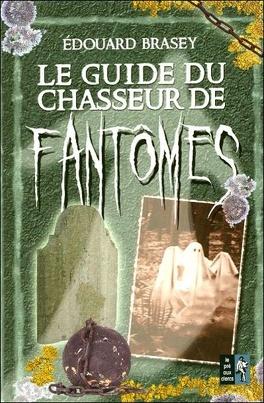 Couverture du livre : Le Guide du chasseur de fantômes
