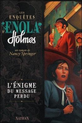 Couverture du livre : Les Enquêtes d'Enola Holmes, Tome 5 : L'Énigme du message perdu