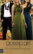 Gossip girl, tome 16 : On s'aimera toujours