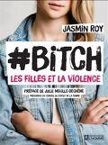 Bitch : les filles et la violence