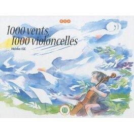 Couverture du livre : 1000 vents, 1000 violoncelles
