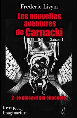 Couverture du livre : Le placard qui chuchote, les nouvelles aventures de Carnacki, saison 1