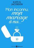 Mon inconnu, mon mariage et moi - Vol. 10
