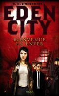 Eden City, Tome 1 : Bienvenue en enfer