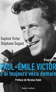 Paul-Émile Victor : J'ai toujours vécu demain
