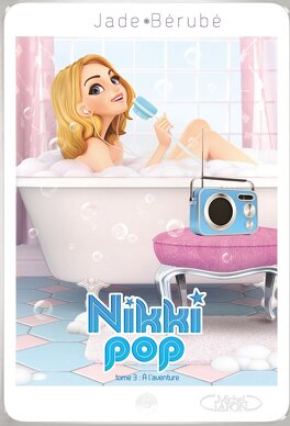 Couverture du livre : Nikki pop, tome 3 : À l'aventure !