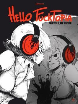 Couverture du livre : Hello Fucktopia : Painted Black Edition