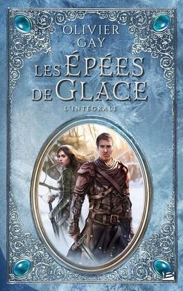Couverture du livre : Les épées de glace : L'Intégrale