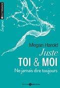 Juste Toi & Moi: l'Intégrale, Tome 2 : Ne Jamais Dire Toujours