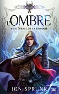 L'Ombre : L'Intégrale de la Trilogie