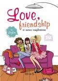 Love, friendship et autres complications