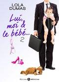 Lui, moi et le bébé, tome 2