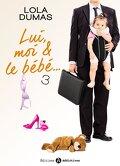 Lui, moi et le bébé, tome 3