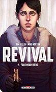 Revival, tome 5 : Folie meurtrière