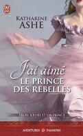 Trois sœurs et un prince, Tome 3 : J'ai aimé le prince des rebelles