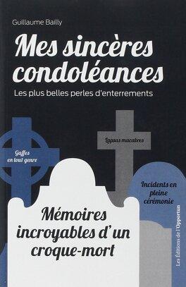 Couverture du livre : Mes sincères condoléances : Les plus belles perles d'enterrements