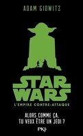 Star Wars, L'Empire contre-attaque : Alors comme ça, tu veux être un Jedi ?
