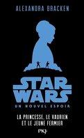 Star Wars, Un nouvel espoir : La princesse, le vaurien et le jeune fermier