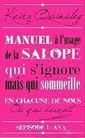 Manuel à l'usage de la Salope qui s'ignore mais qui sommeille en chacune de nous ou qui devrait