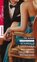 Scandale à Sherdana / Délicieuses promesses