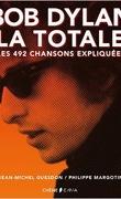 Bob Dylan, la totale : Les 492 chansons expliquées