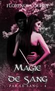 Par le sang, Episode 4 : Magie de sang