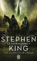 La Tour sombre, tome 5 : Les Loups de la Calla