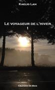 Le Voyageur de l'hiver, Tome 1