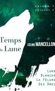 Temps de lune, Saison 3 - Episode 3 : Lune blanche, la fêlure de âmes