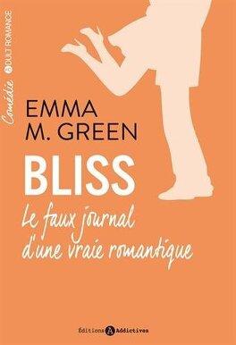 Couverture du livre : Bliss, le faux journal d'une vraie romantique - Intégrale, Tome 1