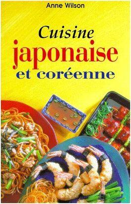Cuisine Japonaise Et Coreenne Livre De Anne Wilson