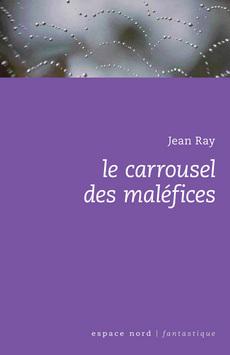 Couverture du livre : Le Carrousel des maléfices