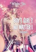 Boy ? Girl ? No Matter ! - Ivy's Story : L'intégrale