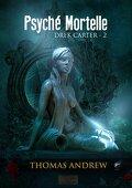 Drek Carter, Tome 2 : Psyché Mortelle