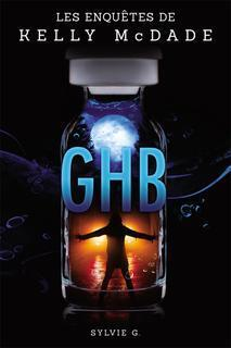 Couverture du livre : Kelly McDade, Tome 2 : GHB