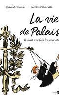 La vie de palais : il était une fois les avocats...