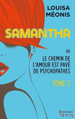Couverture du livre : Samantha ou Le chemin de l'amour est pavé de psychopathes, Tome 2
