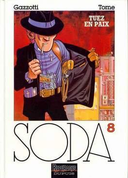 Couverture du livre : Soda, Tome 8 : Tuez en paix