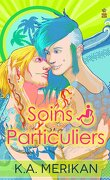Special Needs, Tome 1 : Soins particuliers