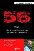 56, Tome 1 : L'état français complice de groupes criminels