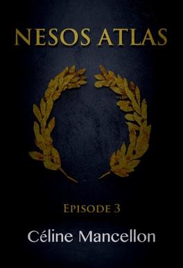 Couverture du livre : Nesos Atlas : L'Empire perdu des Rois, Episode 3