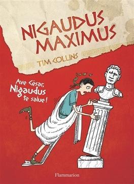 Couverture du livre : Nigaudus maximus : ave César Nigaudus te salue!