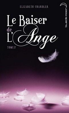 Le baiser de l'ange, Tome 2 d'Elizabeth Chandler