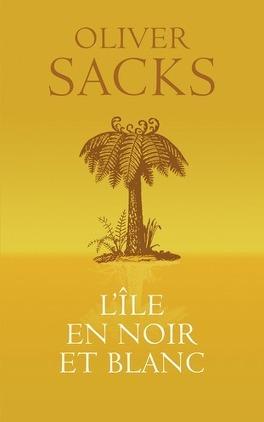L Ile En Noir Et Blanc Livre De Oliver Sacks