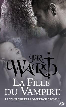 Couverture du livre : La Confrérie de la dague noire, Tome 6.5 : La Fille du vampire