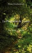 La Prophétie de Lazare, tome 1 les terres d'Alézia