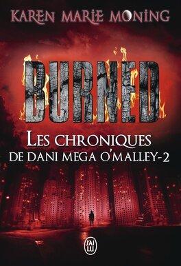 Couverture du livre : Les Chroniques de Dani Mega O'Malley, Tome 2 : Burned