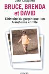 couverture Bruce, Brenda et David : L'histoire du garçon que l'on transforma en fille